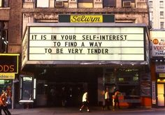 """""""Jenny Holzer It is in your self-interest to find a way to be very tender from the """"Survival"""" series 1983-85 """""""