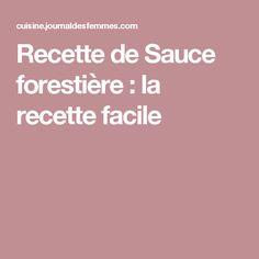Recette de Sauce forestière : la recette facile