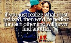 if you just realize what i just realized, then we'd be perfect for each other and will never find another.--realize; colbie caillat <3