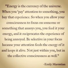 Energy is the currency of the universe.