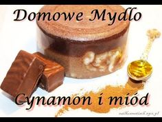 Domowe Cynamonowo miodowe mydłko z dużymi kawałkami-krok po kroku-film - YouTube Decoupage, Diy And Crafts, Herbs, Perfume, Health, Ethnic Recipes, Desserts, Gifts, Food