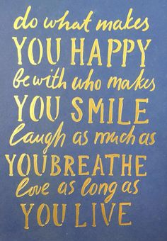 Do what makes you #happy Be with who makes you smile. #Laugh as much as you breathe... Embedded image permalink