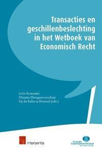 Roesems, J. Transacties en geschillenbeslechting in het Wetboek van Economisch Recht. Plaats: Jurisquare eboek