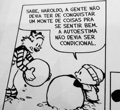 Pois é!! 🤔 More Than Words, Some Words, Phd Comics, Drawing Quotes, Motivational Phrases, Calvin And Hobbes, Optimism, Self Esteem, Think Of Me