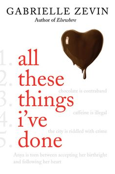 All These Things I've Done by Gabrielle Zevin (finished) (a book set in high school)
