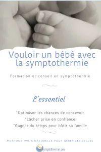 Vouloir un bébé avec la symptothermie - Symptothermie.pro Family Planning, Letting Go, I Want You, Bebe