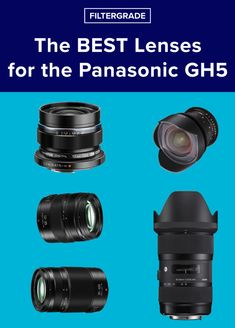 The BEST Lenses for the Panasonic GH5 - FilterGrade