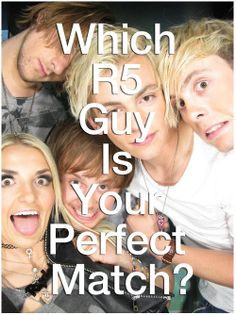 QUIZ: Which R5 Guy Is Your Perfect Match? Mine said I should totally be with Ross Lynch, I have liked him a long time before.