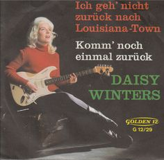 Daisy Winters - Ich Geh' Nicht Zurück Nach Louisiana-Town / Komm' Noch Einmal Zurück (1965 Germany) https://youtu.be/udlGFWkl5Lo