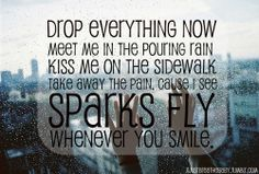 sparks fly whenever you smile<3