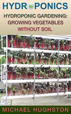 FREE TODAY Hydroponics: Hydroponic Gardening: Growing Vegetables Without Soil (aquaculture, herb garden, aquaponics, grow lights, hydrofarm, hydroponic systems, indoor garden) by Michael Hughston http://www.amazon.com/dp/B011DBTX5W/ref=cm_sw_r_pi_dp_ozoTvb1Q8D2WK