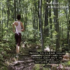 Need to clear your mind? Get out in nature today.