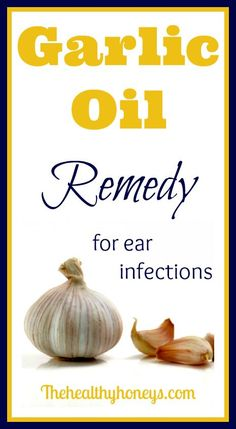 Garlic Oil Remedy for ear infections - The Healthy Honeys. We use this and my kids have never had to have antibiotic for ear infections . Natural Health Remedies, Natural Cures, Natural Healing, Herbal Remedies, Health And Beauty, Health And Wellness, Health Tips, Ear Infection Remedy, Garlic Oil