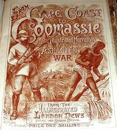 1874 news coverage of the Ashanti War Ivory Coast, Gold Coast, African Rainforest, French West Africa, Indigenous Tribes, Age Of Empires, History Classroom, African Diaspora, African American History