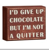 #chocolate Can entirely relate to this statement! ;-)
