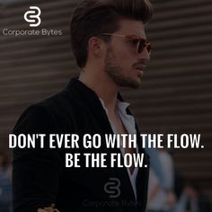 Be the flow!