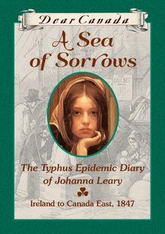 Dear Canada: A Sea of Sorrows: The Typhus Epidemic Diary of Johanna Leary, Canada East, 1847 [Hardcover] by Norah McClintock