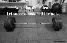 Let success make all the noise