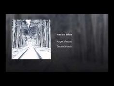 JORGE MARAZU - HACES BIEN - YouTube