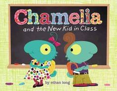 Chamelia and the New Kid in Class by Ethan Long