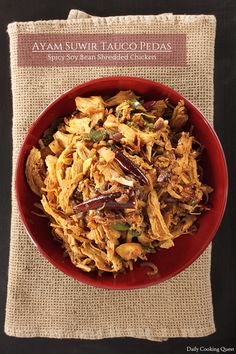 Ayam Suwir Tauco Pedas – Spicy Soy Bean Shredded Chicken