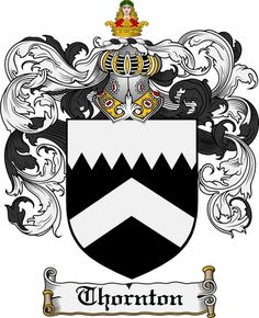 Thornton Coat of Arms / Thornton Family Crest - The surname of THORNTON was a locational name 'of Thornton' near Bradford, County York. Also parishes in the diocese of Lincoln, Oxford, Chester and . Family Genealogy, Family Crest, Crests, Coat Of Arms, History, Canterbury, Bradford, Yorkshire, Lincoln
