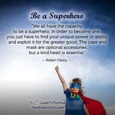 Be a Superhero, the cape is optional Volunteer Pay It Forward with love! - Inspirational quote www.guidetothesoul.com #superheroes #volunteers