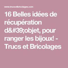 16 Belles idées de récupération d'objet, pour ranger les bijoux!  - Trucs et Bricolages Ranger, Stuff Stuff, Spring, Jewerly