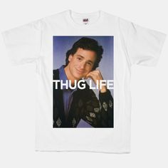 Nobody did the Thug Life like Danny Tanner did the Thug Life.  The American Apparel T-shirt is a 100% combed cotton, mid-lightweight, jersey fabric T-shirt with a vintage-style cut. Unisex Shirt. Please allow 1 week for shipping.