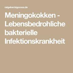 Meningokokken - Lebensbedrohliche bakterielle Infektionskrankheit Bronchitis, Math Equations, Top, Dental Health, Health, Life