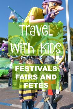 Travelling with your kids to festivals and fairs around the world is doable and rewarding. Find out about festivals around the world from 40 international bloggers