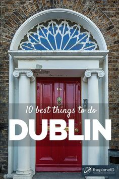 10 of the Best Things to do in Dublin, Ireland. A comprehensive guide to experiencing all that this Irish city has to offer. Travel in Europe | The Planet D Adventure Travel Blog