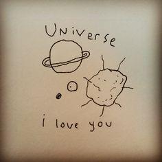 universe i love you