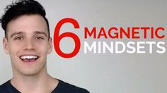 6 Mindsets That Will Make You Magnetic #video