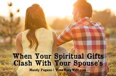 When Your Spiritual Gifts Clash With Your Spouse's - Time-Warp Wife | Mandy Pagano