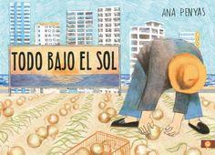 Todo bajo el sol Penyas, Ana 1ª ed., Barcelona : Salamandra Graphic, 2021 Cover, Books, Products, Barcelona, Natural, Socialism, Wealth, Social Themes, Graphic Novels