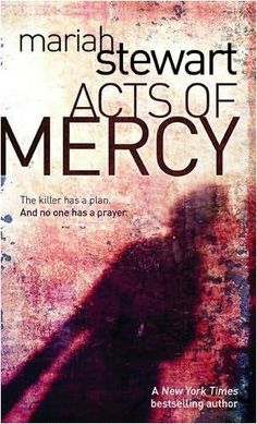 Acts of Mercy by Mariah Stewart  (3rd book in a series)