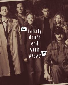 "Sam, Dean, Castiel, Bobby, Ellen and Jo ~ Supernatural ""Family don't end with blood."""