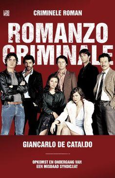 Opkomst en ondergang van een misdaad syndicaat. Romanzo criminale (Criminele Roman) - Giancarlo de Cataldo #boek #misdaad #literatuur
