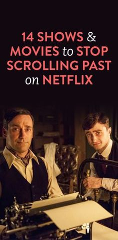 14 Shows & Movies To Stop Scrolling Past On Netflix