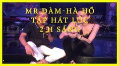 Mr. Đàm, Hà Hồ -tập hát lúc 2h sáng-chuẩn bị lives show Diamond -tin sao...