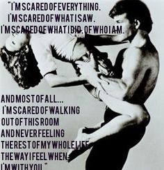 Dirty Dancing This is my favorite movie quote. I have always wanted to say it to someone and i have never meet anyone i would want to say it too until now. Daniel this is to you.