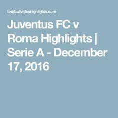 Juventus FC v Roma Highlights | Serie A - December 17, 2016