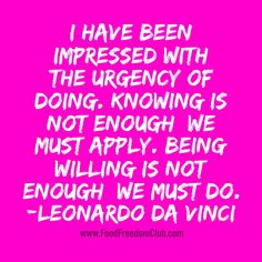 I have been impressed with the urgency of doing. Knowing is not enough we must apply. Best Motivational Quotes, Positive Quotes, Quotes By Famous People, Men Quotes, Inspirational Thoughts, Words Of Encouragement, Enough Is Enough, Picture Quotes, Self Help
