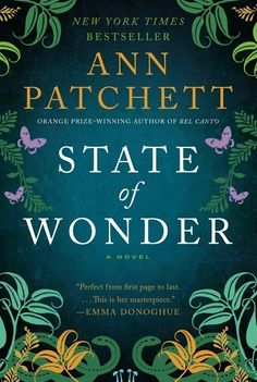 State of Wonder by Ann Patchett | 14 Books Your Book Club Needs To Read Now