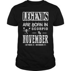 Scorpio legends are born in November #november #legends are born #scorpio #october 23 #november 21. Month t-shirts,Month sweatshirts, Month hoodies,Month v-necks,Month tank top,Month legging.