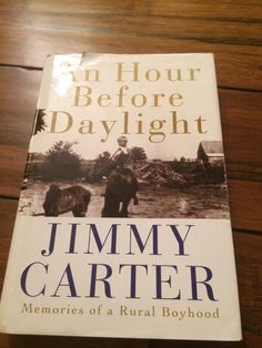 2001 President Jimmy Carter An Hour Before Day Light Hardback | eBay