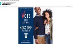 Stores took advantage of the current political spirit of the times. With the election and voting day being a dominating event retailers like Old Navy and Joanne's sent out special voting day sales campaigns. These are just a few retailers who used the event as a sales promotion theme. Keena H 11/9 1of4