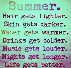 Summer!! i dont want school to start!!!