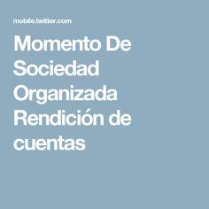 Momento De Sociedad Organizada Rendición de cuentas